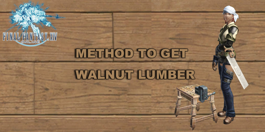 How To Get Walnut Lumber In Final Fantasy XIV