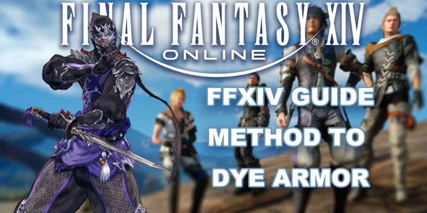 How To Dye Armor In Final Fantasy XIV