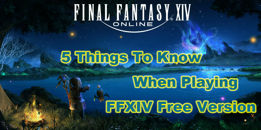 Final Fantasy XIV Free Version 5 Things You Should Know About