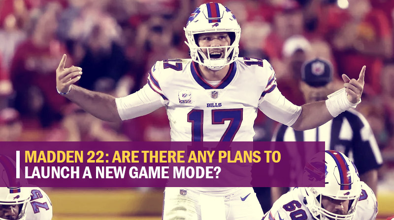 Madden 22: Are there any plans to launch a new game mode?