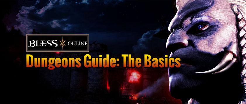 The Basic Guides to Dungeons in Bless Online