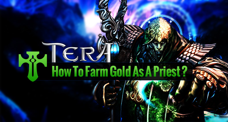How to Farm Gold as a TERA Priest?