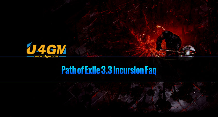 Path of Exile 3.3 Incursion Faq