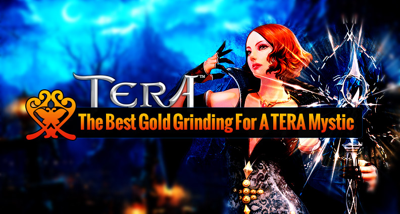 The Best Gold Grinding for a TERA Mystic