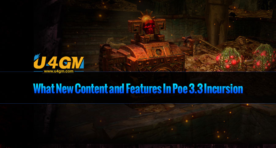 What New Content and Features In Poe 3.3 Incursion
