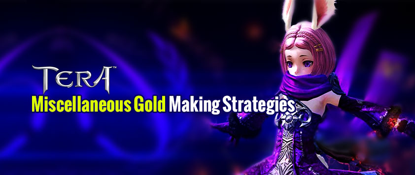 Miscellaneous TERA Gold Making Strategies