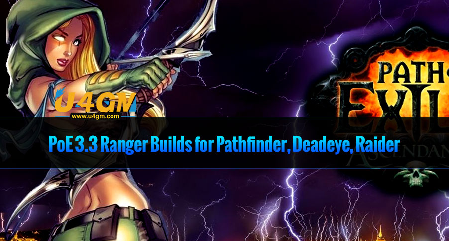 PoE 3.3 Ranger Builds for Pathfinder, Deadeye, Raider