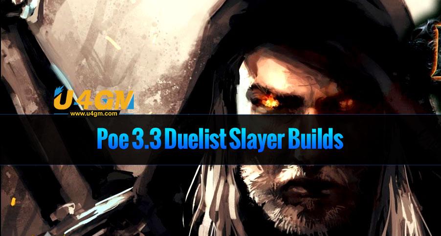 Poe 3.3 Duelist Slayer Builds