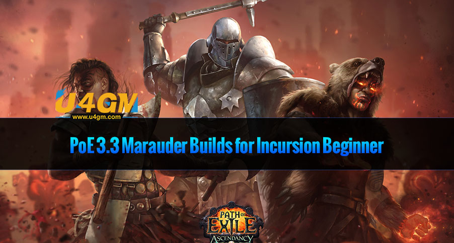 PoE 3.3 Marauder Builds for Incursion Beginner