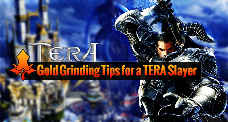 Gold Grinding Tips for a TERA Slayer