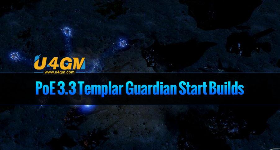 PoE 3.3 Templar Guardian Start Builds