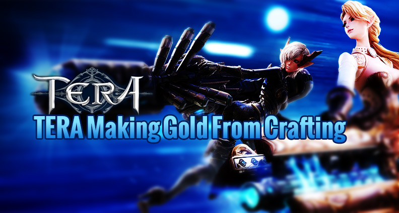 TERA Making Gold from Crafting