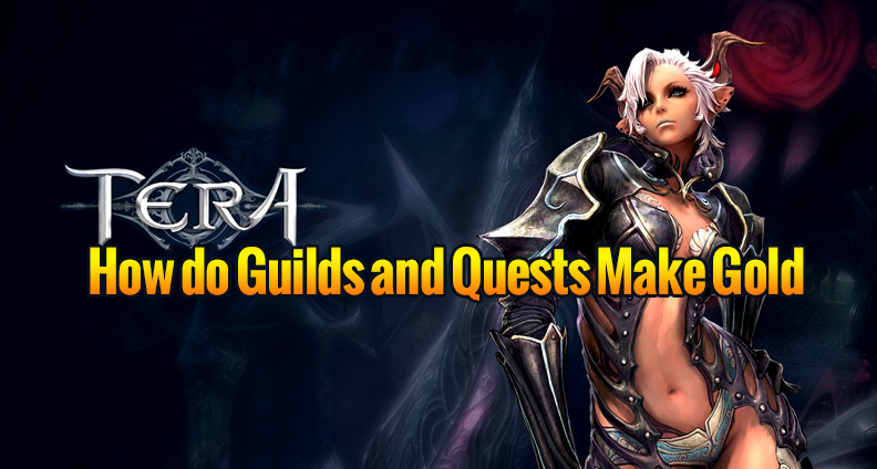 TERA: How do Guilds and Quests Make Gold?