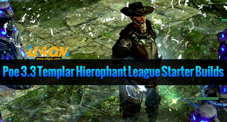 Poe 3.3 Templar Hierophant League Starter Builds