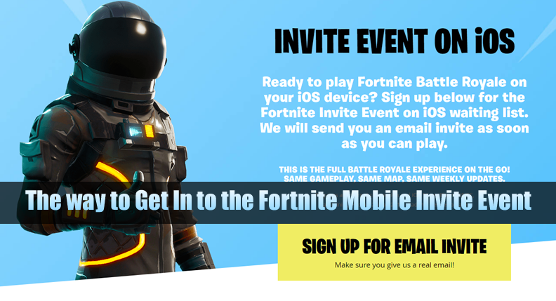 The Way to Get In to the Fortnite Mobile Invite Event