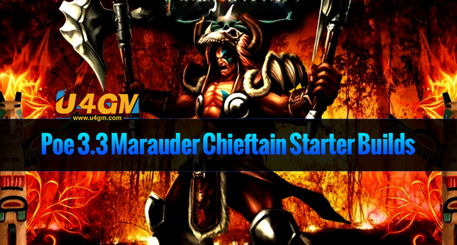 Poe 3.3 Marauder Chieftain Starter Builds