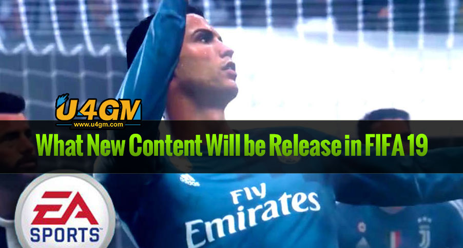 What New Content is Going to be Release in FIFA 19