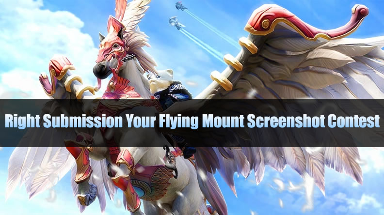 How To Right Submission Your Flying Mount Screenshot Contest - TERA