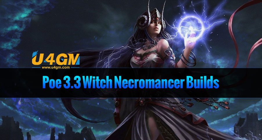 Poe 3.3 Witch Necromancer Builds