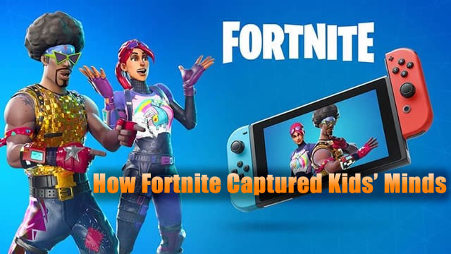 How Fortnite Captured Kids' Minds