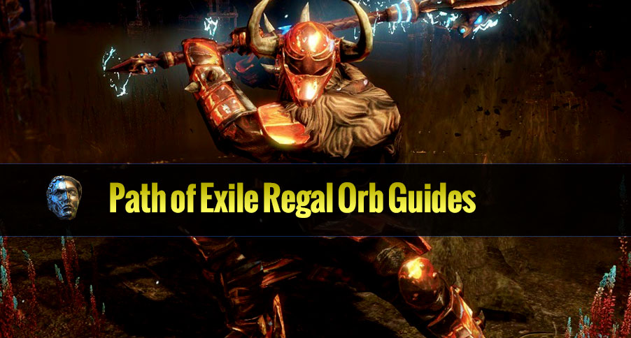 Path of Exile Regal Orb Guides