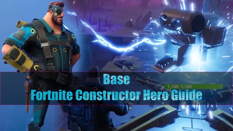 The Most Complete Fortnite Constructor Hero Guide - Base