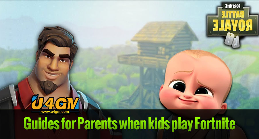 Valuable Guidelines for Parents when kids play Fortnite