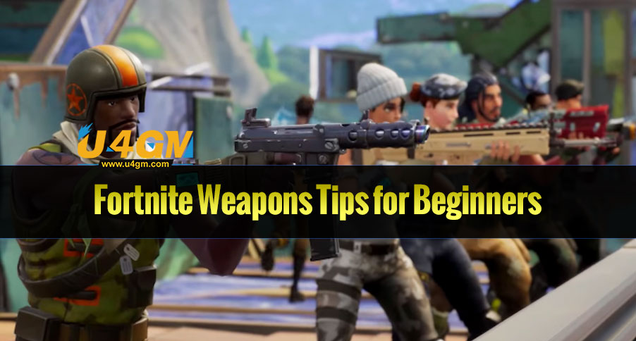 The Most Popular Fortnite Weapons Tips for Beginners