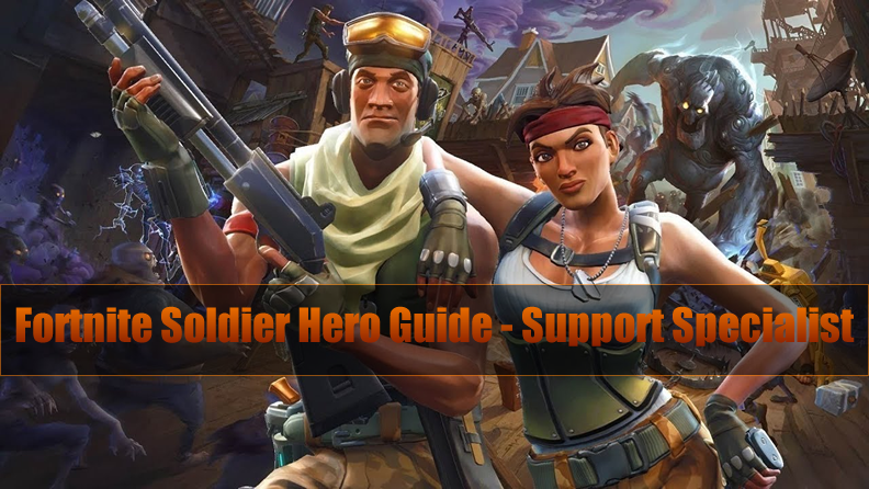 The Most Complete Fortnite Soldier Hero Guide - Support Specialist