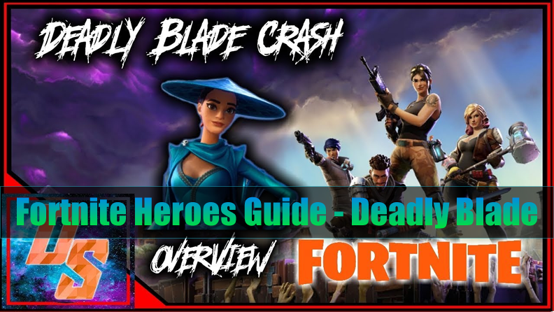 The Most Complete Heroes Guide in Fortnite  - Deadly Blade
