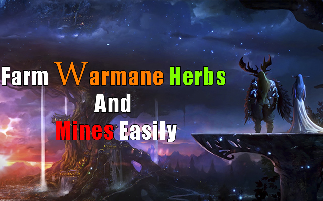 How To Farm Warmane Herbs And Mines Easily