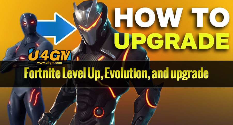 Fortnite How to Level Up, Evolution, and upgrade in save the world