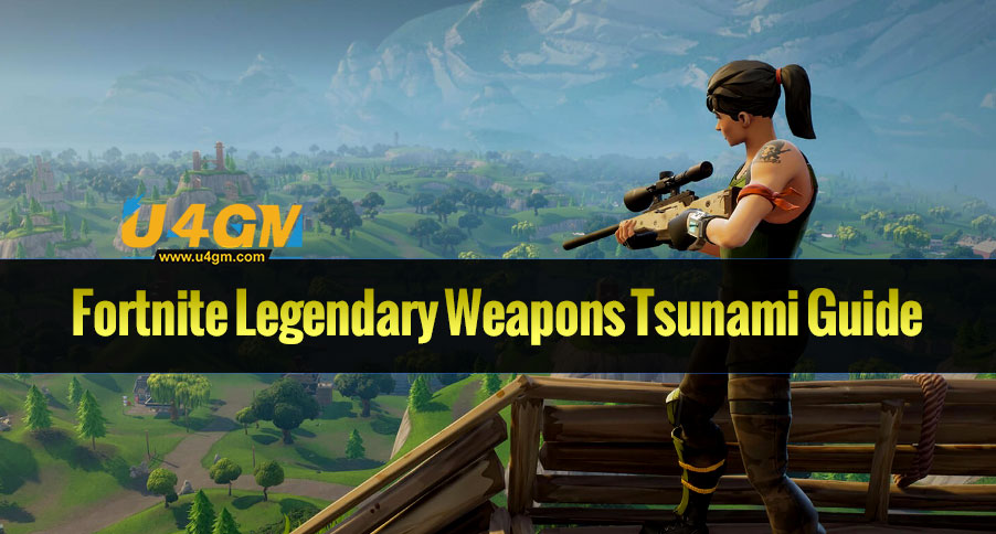 Fortnite Legendary Weapons Tsunami Guide