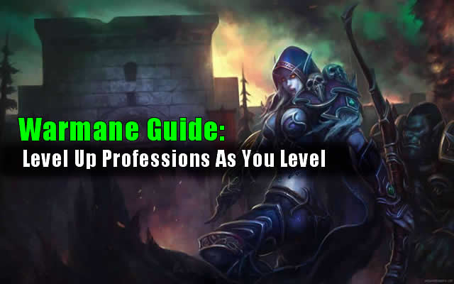 Level Up Professions As You Level In Warmane