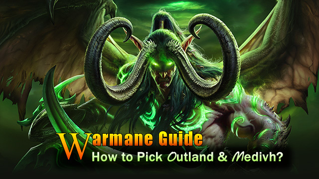 Warmane Guide: How To Pick Outland & Medivh?