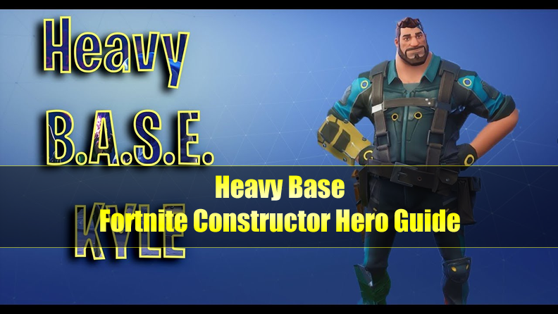 FORTnITE Heavy Base Guide: Perks & Abilities & Squad Bonuses & Skin