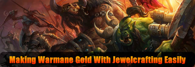 Making Warmane Gold With Jewelcrafting Easily
