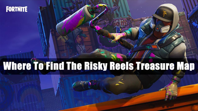 Fortnite: Where To Find The Risky Reels Treasure Map