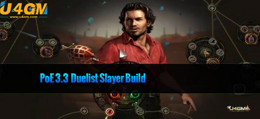 PoE 3.3 Duelist Slayer Builds For Lightning Arrow