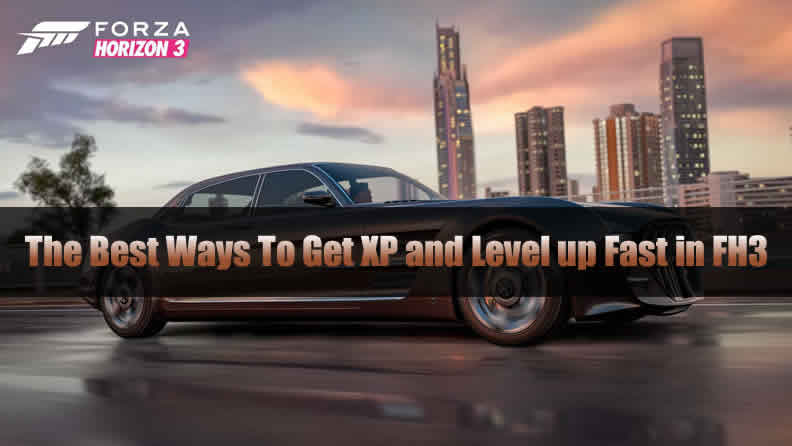 The Best Ways To Get XP and Level up Fast in Forza Horizon 3