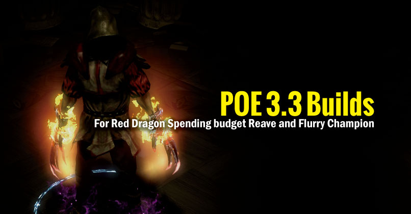 POE 3.3 Builds For Red Dragon Spending budget Reave and Flurry Champion