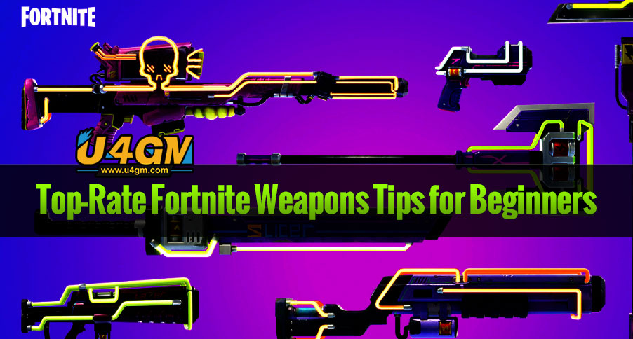 Top-Rate Fortnite Weapons Tips for Beginners