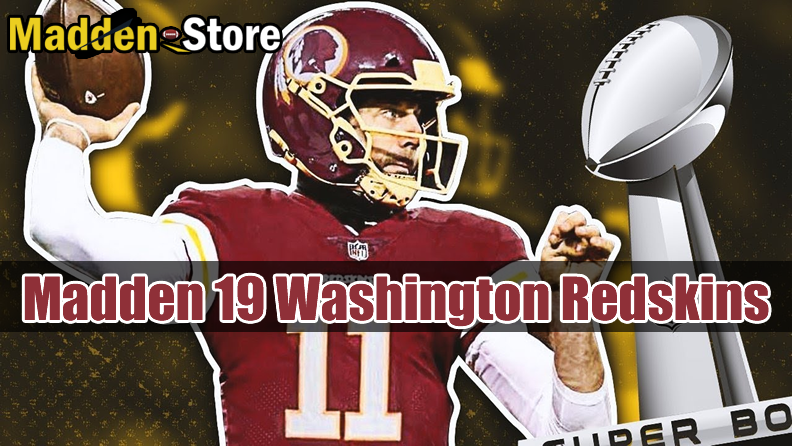 Washington Redskins Madden 19 Team Guide: Ratings & Best Players & Review