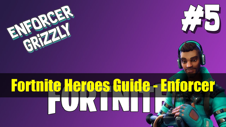 The Most Complete Outlander Heroes Guide in Fortnite  - Enforcer