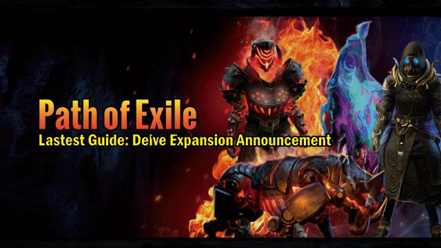Path of Exile Lastest Guide: Delve Expansion Announcement