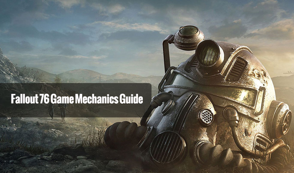 Fallout 76 Game Mechanics Guide