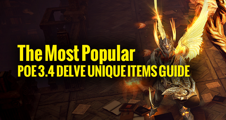 The Most Popular POE 3.4 Delve Unique Items Guide