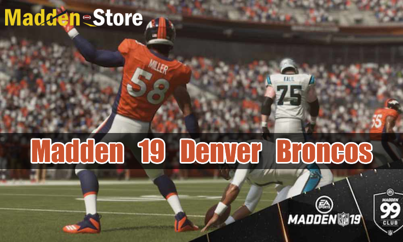 Denver Broncos Madden 19 Team Guide: Ratings & Best Players & Review