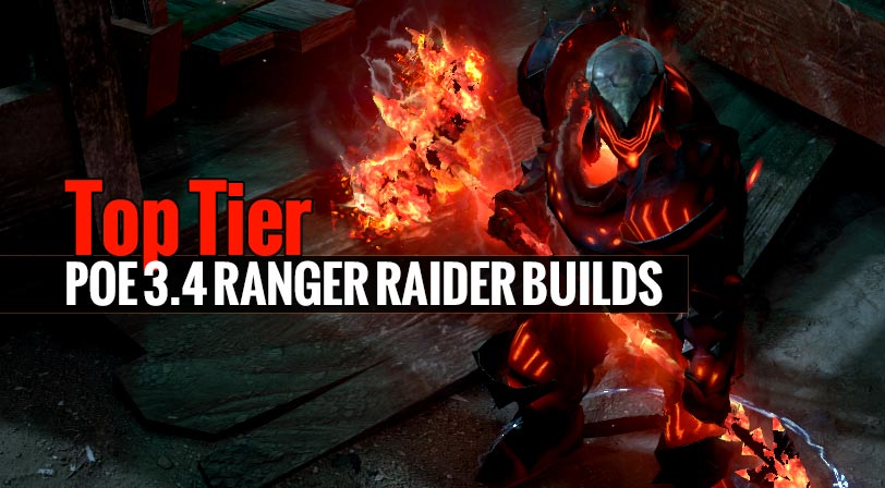 Top Tier POE 3.4 Ranger Raider Builds