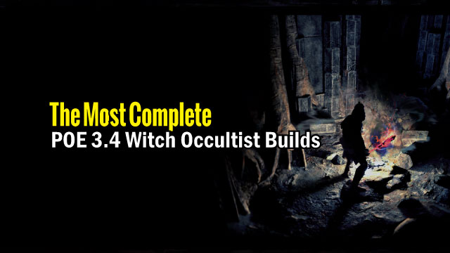 The Most Complete POE 3.4 Witch Occultist Builds